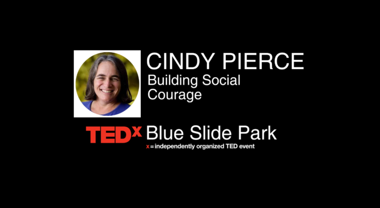Building Social Courage | Cindy Pierce | TEDxYouth@BlueSlidePark